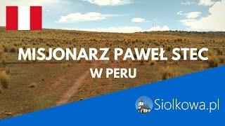 Misjonarz Paweł Stec w Peru