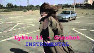 Lykke Li - Gunshot [INSTRUMENTAL]