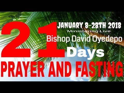 Live Stream - Bishop David Oyedepo - 21Days of Prayer and Fasting January 25th, 2018 - Day 18