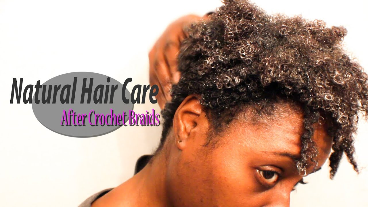 Natural Hair Care After Crochet Braid Post Protective Style