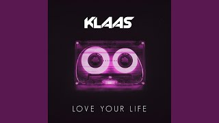 Love Your Life (Extended Mix)