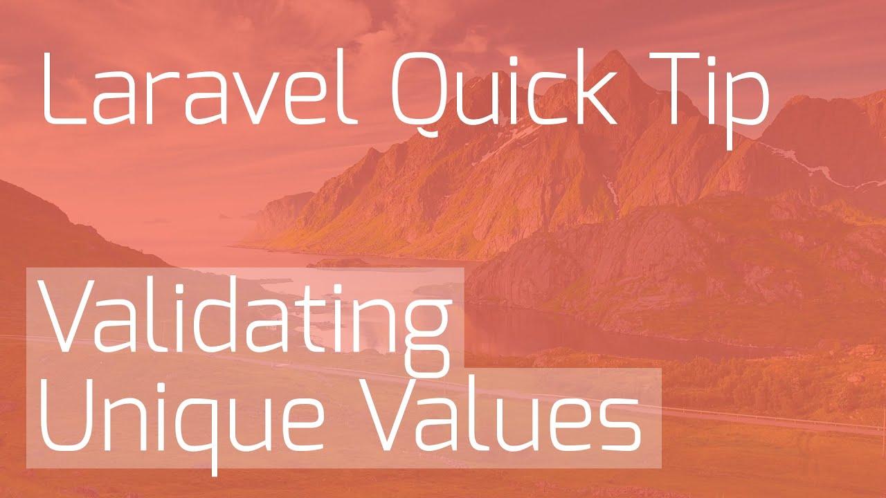 Easier Validation against Unique Values [Laravel Quick Tips]