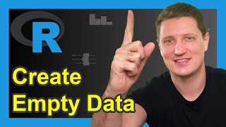 Create Empty Data Frame in R (2 Examples) | data.frame & setNames Functions in R programming