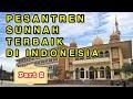 AYO MONDOK | INILAH 10 PESANTREN SALAFI TERBAIK DI INDONESIA - Part 2