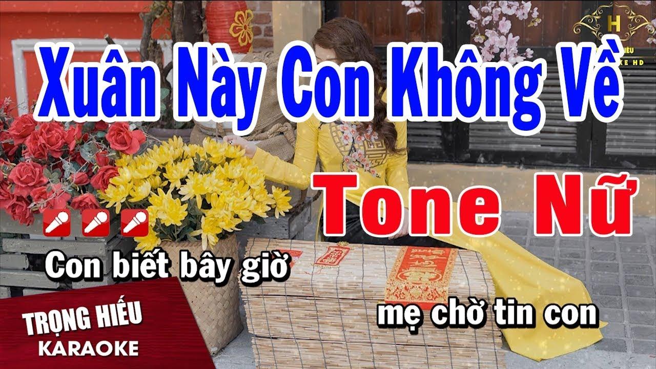 Karaoke Xuân Này Con Không Về Tone Nữ Nhạc Sống   Trọng Hiếu