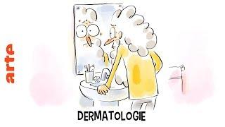 Dermatologie - Tu mourras moins bête - ARTE