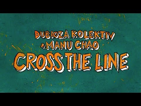 Dubioza Kolektiv – Cross The Line ft. Manu Chao