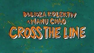 Dubioza Kolektiv feat. Manu Chao - Cross The Line