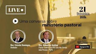 [LIVE] Uma conversa sobre Ministério Pastoral | Rev. Aldenísio Avelino
