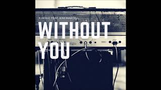 X-Houz feat. Kim Martell - Without You