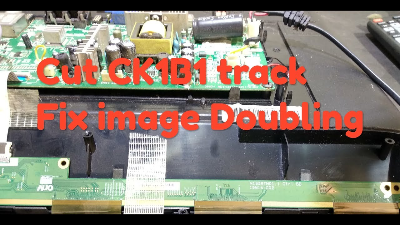 FIX VIDEOCON LED TV IMAGE DOUBLING BY CUTTING CK1B1 TRACK