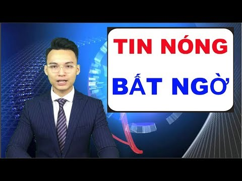 Tin Nóng 24H Mới Nhất Ngày 9/6/2019  - Tin Tức Chính Trị Việt Nam Và Thế giới