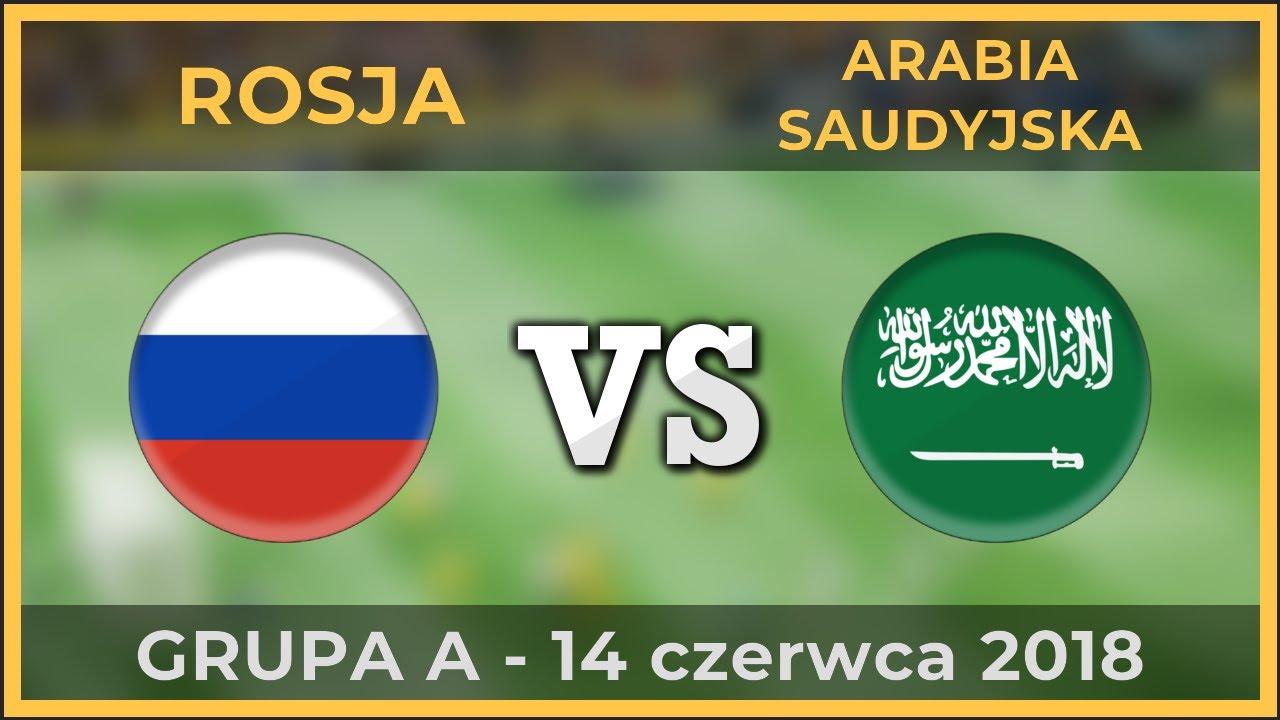 Rosja Arabia Saudyjska  E A Bd Grupa A Mundial  E A Bd  Pilka Nozna