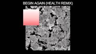 Purity Ring Begin Again HEALTH Remix