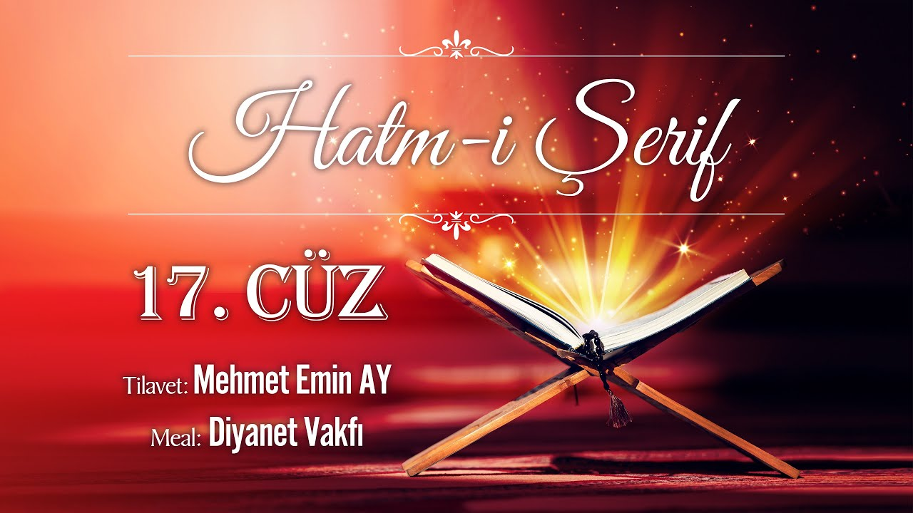 17.Cüz Kuran-ı Kerim Hatim - Maher al Muaiqly
