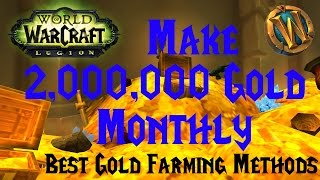 WoW Legion: How I Farm Over 2,000,000 Gold Every Month