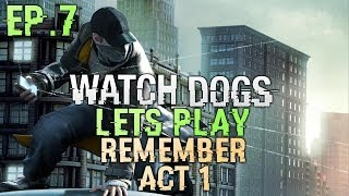 Watch Dogs Remember Act 1 - Watch Dogs Story - Lets Play Part 7 (gameplay watch dogs)