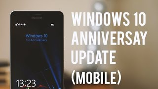 Windows 10 Mobile Anniversary Update - Hands on!