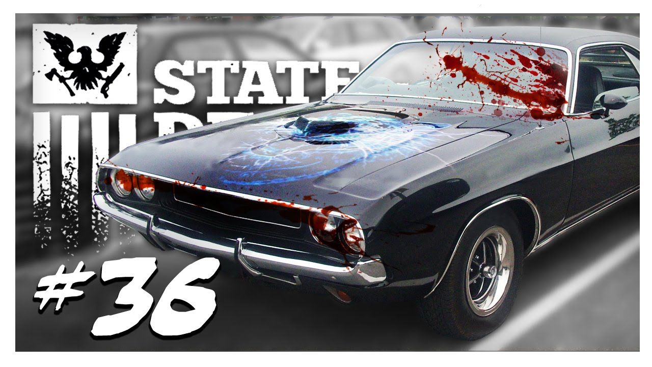 New Muscle Car Zap Cat State Of Decay Gameplay Part Year