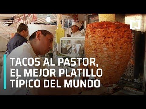 Tacos al pastor: Mejor platillo típico del mundo - Las Noticias