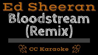 Ed Sheeran   Bloodstream CC Karaoke Instrumental
