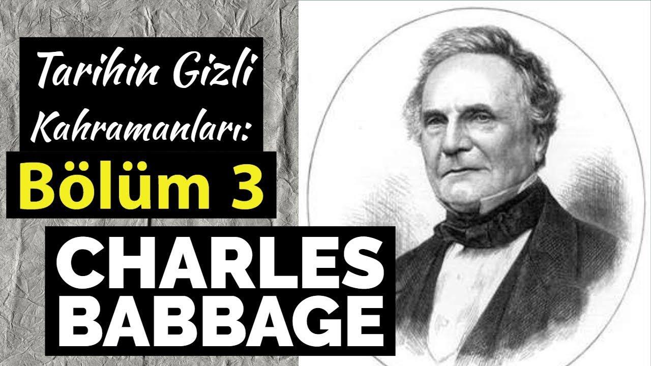 Bilgisayarın Mucidi - Charles Babbage - Tarihin Gizli Kahramanları: Bölüm 3