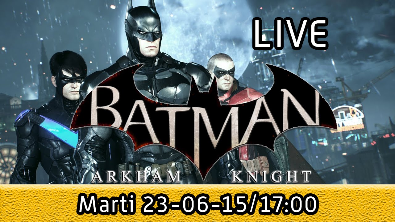 Jucam LIVE -  Batman: Arkham Knight - ora 17:00