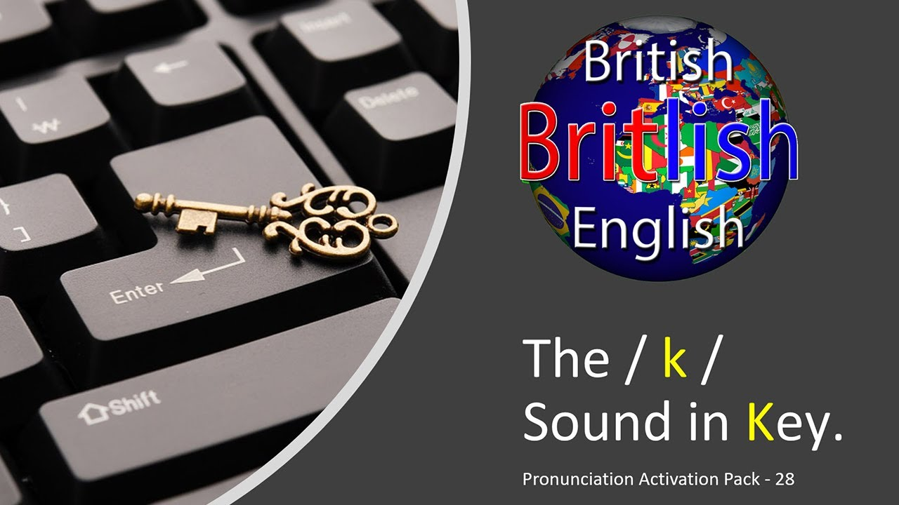 Improve your British English Pronunciation: The / k / Sound in Key.