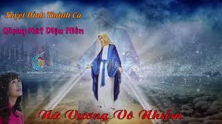 Nữ Vương Vô Nhiễm - Diệu Hiền - Tuyệt Đỉnh Thánh Ca Dâng Mẹ Maria Vô Nhiễm Nguyên Tội