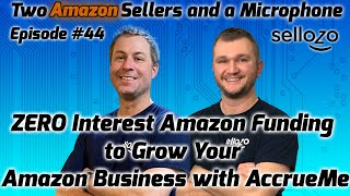 ZERO Interest Amazon Funding: Grow Your Amazon Business with AccrueMe