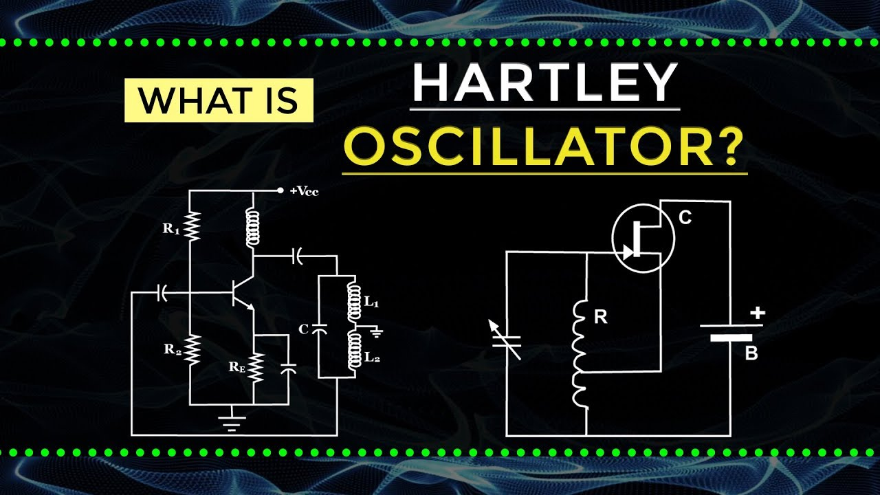What Is Hartley Oscillator Electronic Devices And Circuits Electrical Engineering