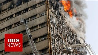 Tehran fire  Many feared dead as high rise collapses   BBC News