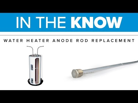 In The Know: Water Heater Anode Rod Replacement