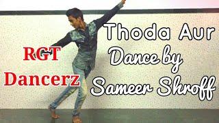 Thoda Aur (Ranchi Diaries) Dance by Sameer Shroff | RGT Dancerz