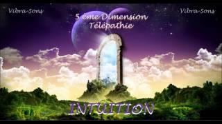 Vibrations 5 ème Dimension   Télépathie   Intuition