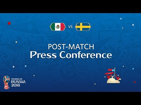 FIFA World Cup™ 2018: Mexico v. Sweden - Post-Match Press Co