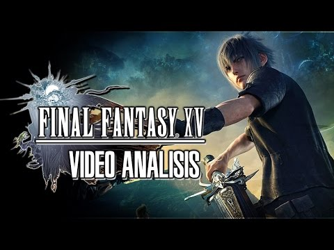 Vídeo-Análisis/Review | FINAL FANTASY XV. La fantasía tangible de Hajime Tabata [SIN SPOILERS]
