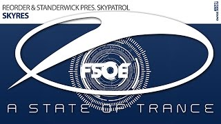 ReOrder & Standerwick presents SkyPatrol - Skyres [A State Of Trance Episode 686]