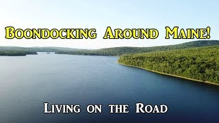 Boondocking Around Maine! - Living on the Road