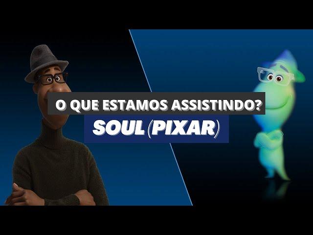 Soul (Pixar) - O Que Estamos Assistindo?