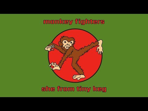 Monkey Fighters - She From Tiny Keg