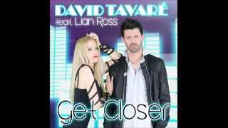 David Tavaré & Lian Ross - Get Closer (Radio Edit)
