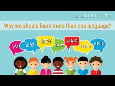 Why we should learn more than one language?