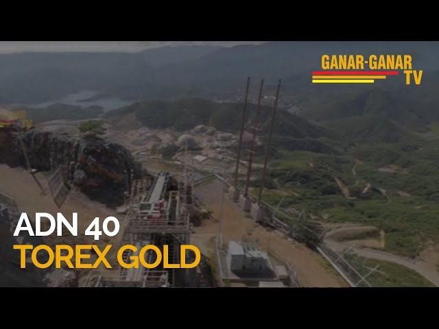 ADN 40: Torex Gold y Minera Media Luna