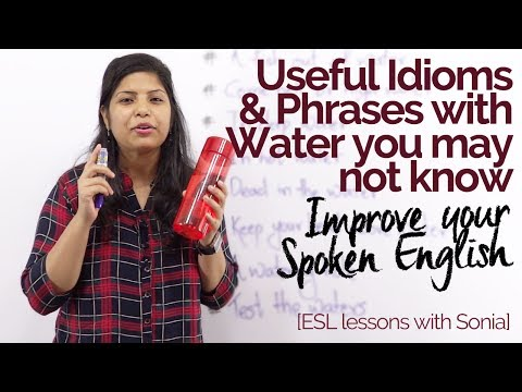 Useful Idioms and phrases with 'WATER' you may not know – English speaking practice- speak fluently