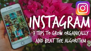 7 Tips to Grow ORGANICALLY ON INSTAGRAM in 2019