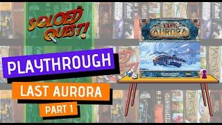Last Aurora | RuĮes Overview & Solo Playthrough | Part 1