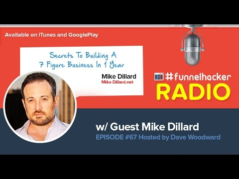 Mike Dillard, Secrets To Building A 7 Figure Business In 1 Year