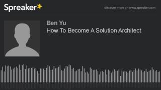 How To Become A Solution Architect (made with Spreaker)