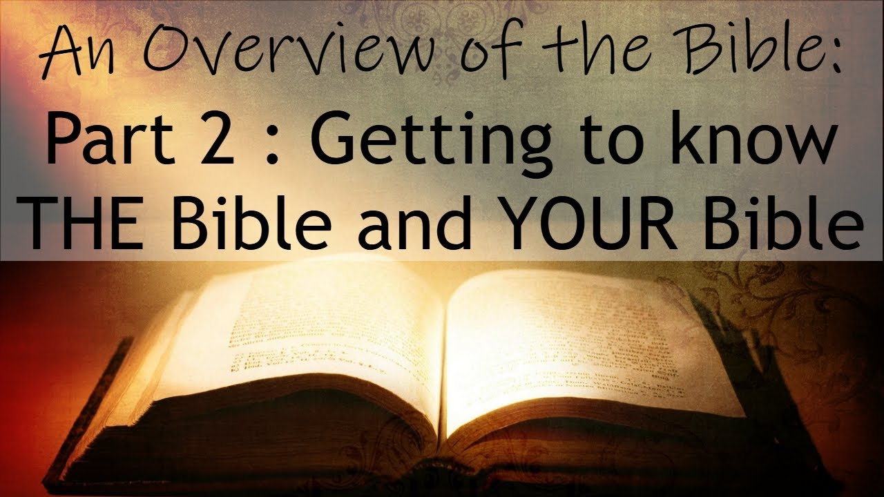 An Overview of the Bible - Part 2 - Getting to know THE Bible and YOUR Bible (Audio)